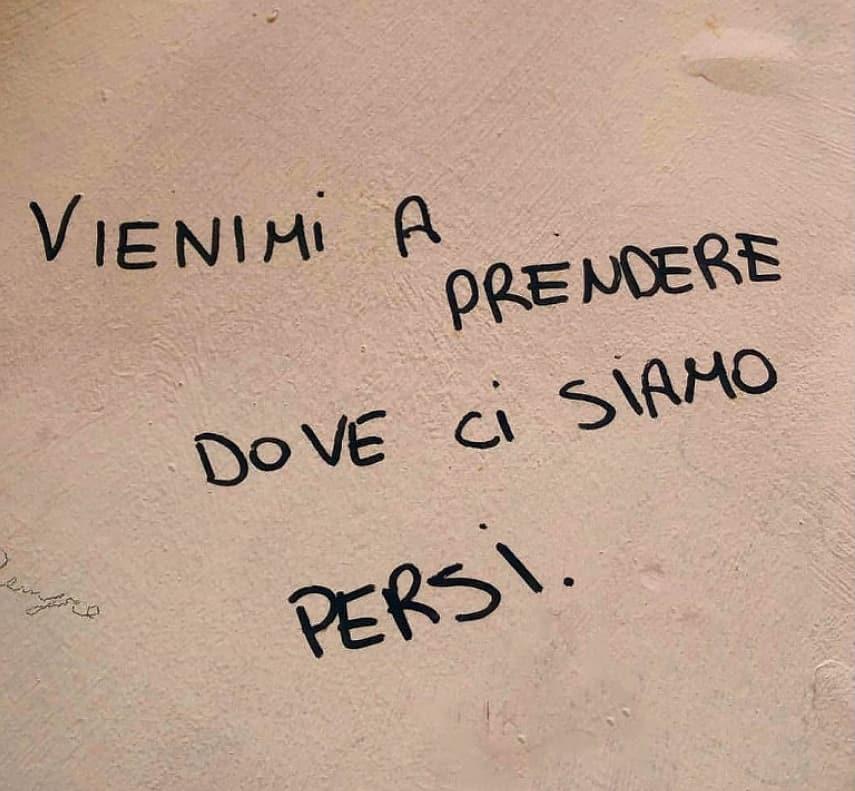 Frasi dolci sui muri - Vienimi a prendere dove ci siamo persi puliti popoli muti